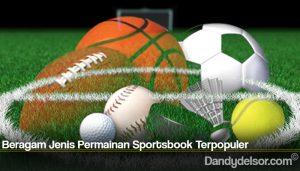 Beragam Jenis Permainan Sportsbook Terpopuler