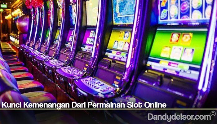 Kunci Kemenangan Dari Permainan Slot Online