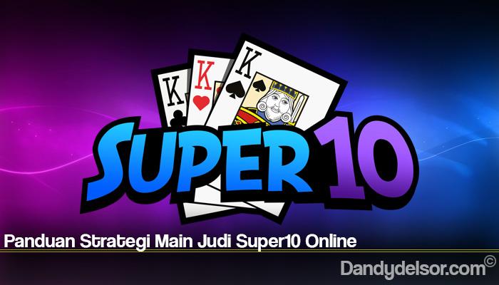 Panduan Strategi Main Judi Super10 Online