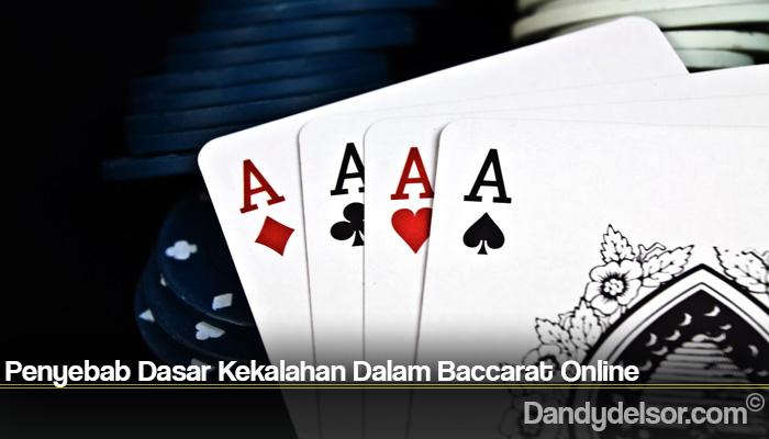 Penyebab Dasar Kekalahan Dalam Baccarat Online