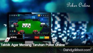 Taktik Agar Menang Taruhan Poker Online