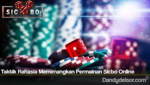 Taktik Rahasia Memenangkan Permainan Sicbo Online